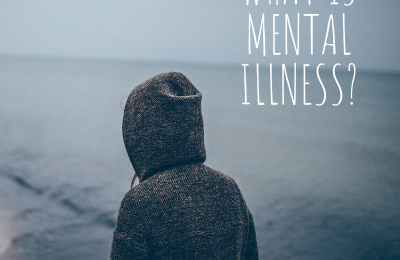 What is Mental Illness?
